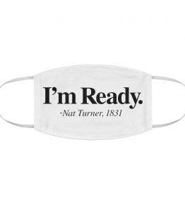I'm Ready Face Mask