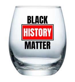 Black History Matter Libbey Stemless Wine Glass Cup