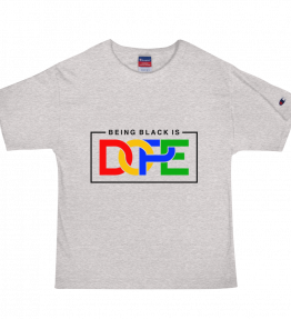 BEING BLACK IS DOPE Men's Champion T-Shirt